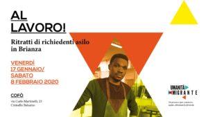 17 Gennaio 2020 Inaugurazione della mostra Al lavoro – Ritratti richiedenti asilo in Brianza