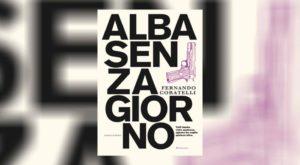 """16 Gennaio 2020 Fernando Coratelli presenta il suo nuovo romanzo: """"Alba senza giorno"""""""